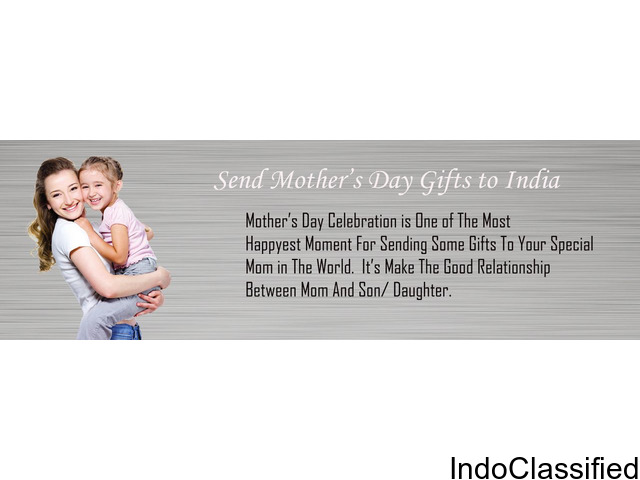 Send Mother's Day Gifts to Kolkata.