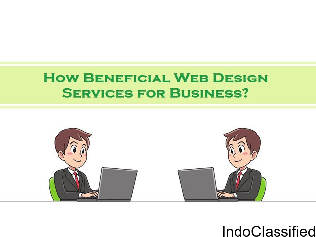How Beneficial Web Design Services for Business?