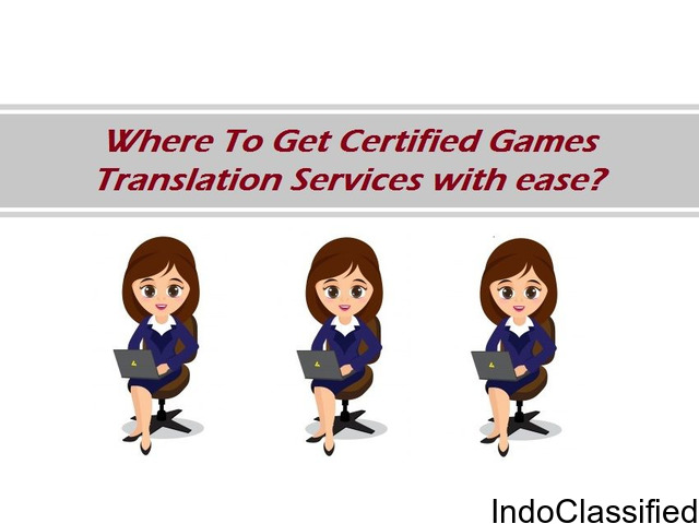 Where To Get Certified Games Translation Services with ease?
