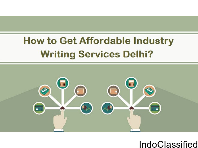 How to Get Affordable Industry Writing Services Delhi?