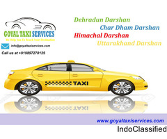 Goyal Taxi Services : A Best and Cost Effective Travel Solution in Dehradun.