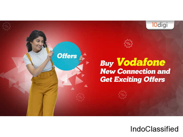 Buy Vodafone new connection and get exciting offers