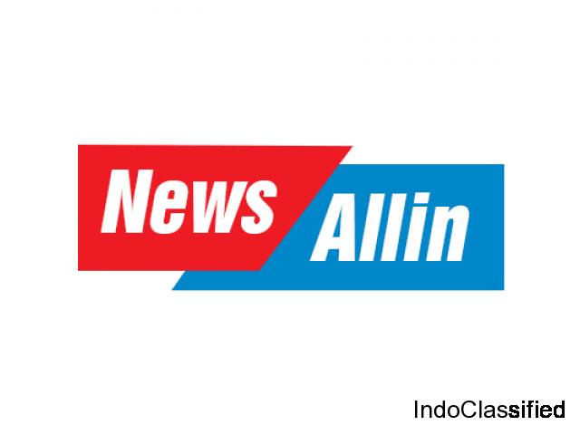 NewsAllin: The Today best News, Current News, India News, Top live news,World News.