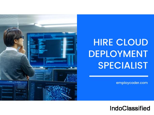 Hire cloud Deployment Specialist