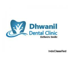 Best Dental Clinic Satellite, Ahmedabad | Dental Implants | Dhwanil Dental |