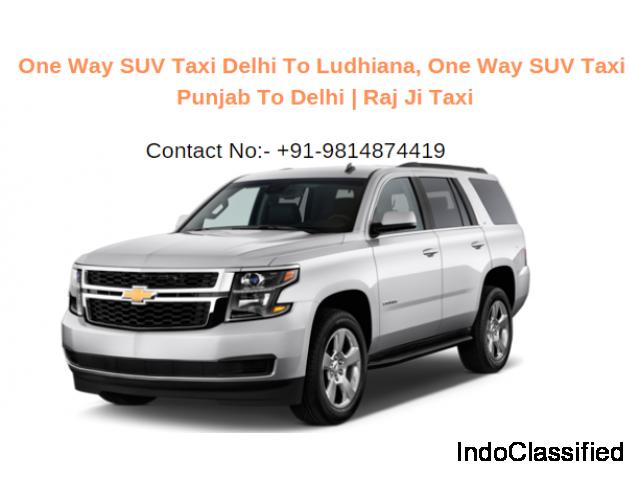 One Way SUV Taxi Delhi To Ludhiana, One Way SUV Taxi Punjab To Delhi (Ludhiana)