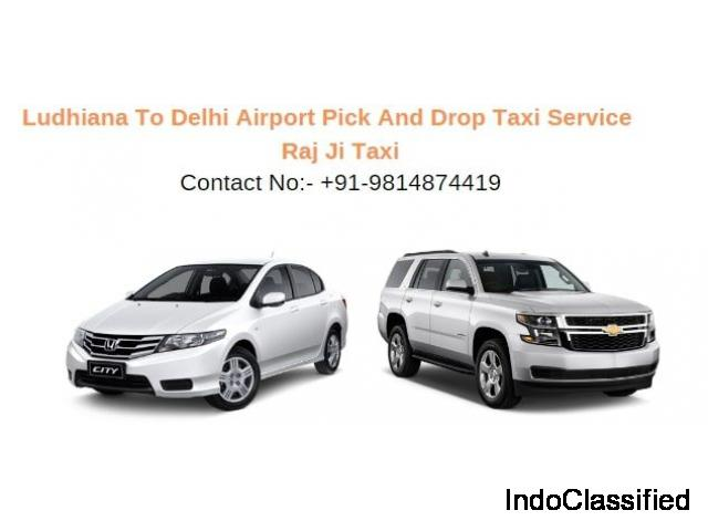 Ludhiana to Delhi Airport Pick and Drop Taxi Service