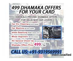 We are provide Delhi NCR 499 dhamaka offers for your card