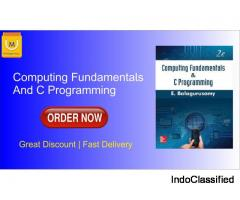 Computing Fundamentals and C Programming 2nd Edition