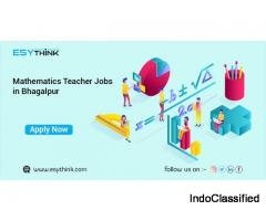 Get a Mathematics Teaching Jobs in Bhagalpur Directly Out of College