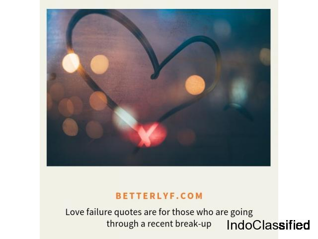 Love Failure Quotes By BetterLYF