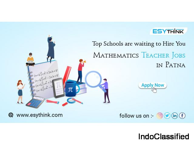 Chance to Get Openings for Mathematics Teacher Jobs in the Capital of Bihar.