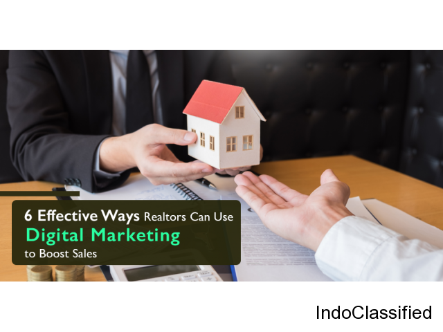 6 Effective Ways Realtors Can Use Digital Marketing to Boost Sales | Infographic - GeeksChip