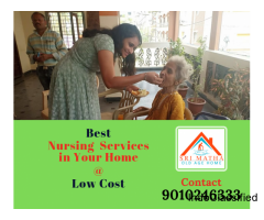 Best Nursing Services In Your Home! Now At Low Cost!!