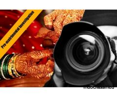 Pre Matrimonial investigation by Professional Detective agency in Delhi