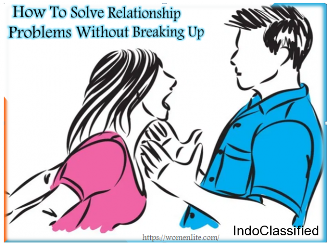 Best Way to Solve Relationship Problem without Breaking Up-Womenlite