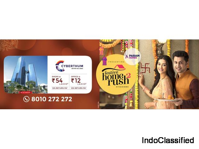 Festive Home Rush2 with Param Homes | Bhutani Cyberthum Commercial Property in Noida