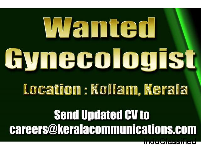 Wanted Gynecologist - Vacancies all over Kerala