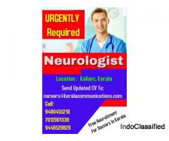 Hiring Neurologist  for hospitals in Kollam  and other districts of Kerala.
