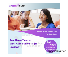 Get Best Home Tutor in Vipul Khand Gomti Nagar, Lucknow