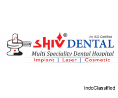 Shiv Dental Multi Speciality Dental Hospital