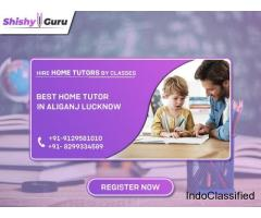 Get best home tutor in aliganj lucknow