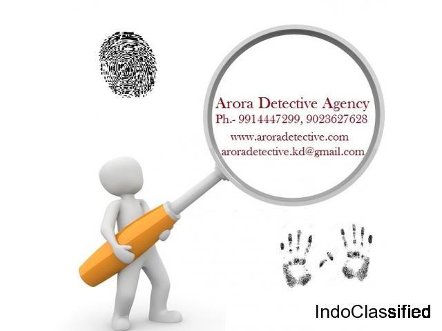 Arora Detective –Hire a private detective in Ludhiana | Investigator in Punjab