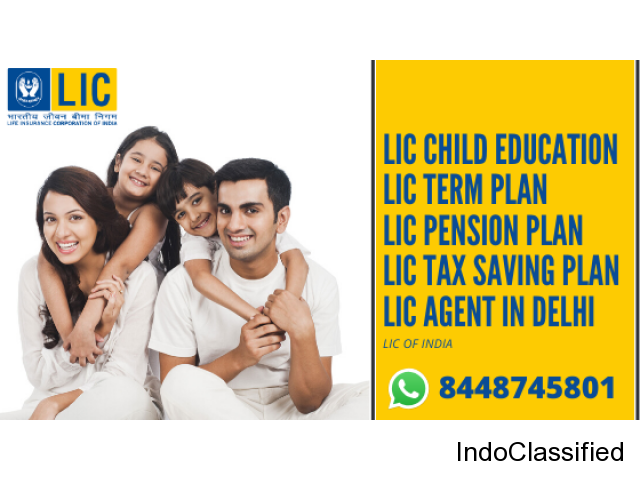 Lic Agent in Delhi | Lic Children plan,Tem plan,Pension plan