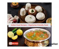Indian Food Recipes | Vegetarian Friendly Food Diet