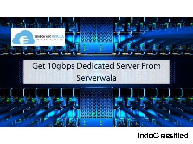 Get 10gbps dedicated server from Serverwala