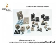 Block Cutter Machine Spare Parts Kashdra Group