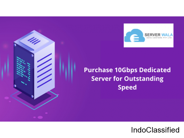 Purchase 10Gbps Dedicated Server for Outstanding Speed