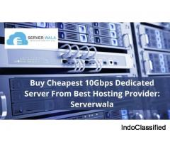 Buy Cheapest 10Gbps Dedicated Server From Best Hosting Provider: Serverwala