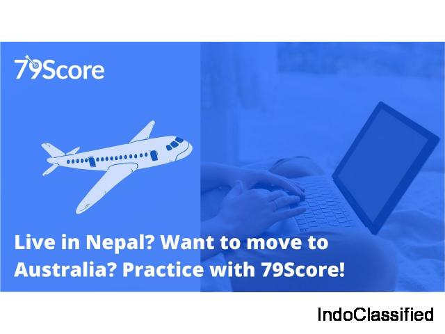Live in Nepal? Want to move to Australia? Practice with 79Score!