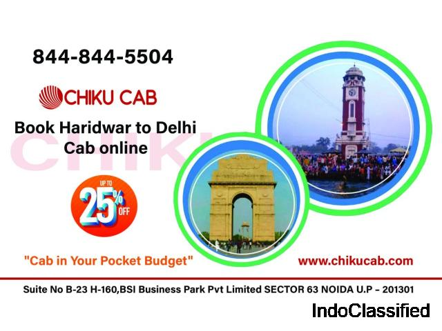 Taxi from Haridwar to Delhi-Chiku Cab