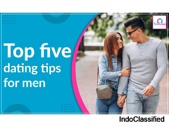 First Love App - Top Five Dating Tips For Men