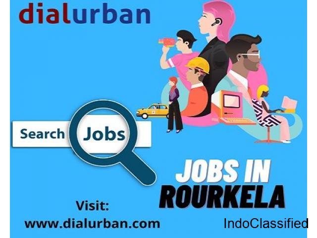 Jobs in Rourkela