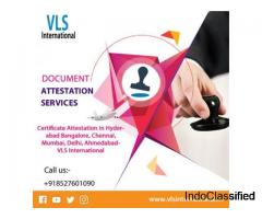 Certificate Attestation in Hyderabad Bangalore, Chennai, Mumbai, Delhi, Ahmedabad- VLS International